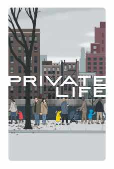 مشاهدة وتحميل فلم Private Life حياة خاصة اونلاين