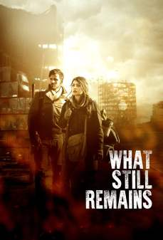 مشاهدة وتحميل فلم What Still Remains ما لا زال متبقيًا اونلاين