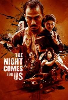 مشاهدة وتحميل فلم The Night Comes for Us الليل قادم لأجلنا اونلاين