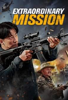 مشاهدة وتحميل فلم Extraordinary Mission مهمة استثنائية اونلاين