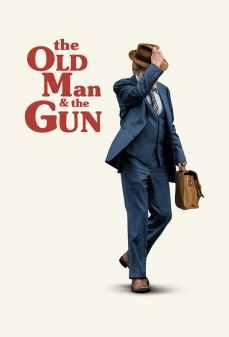 مشاهدة وتحميل فلم The Old Man and the Gun العجوز والبندقية اونلاين