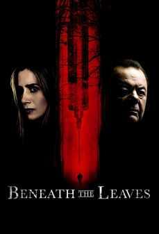 مشاهدة وتحميل فلم Beneath The Leaves تحت أوراق الشجر اونلاين