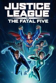 مشاهدة وتحميل فلم Justice League vs the Fatal Five رابطة العدالة ضد الخمسة المميتين اونلاين