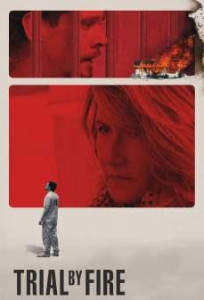 مشاهدة وتحميل فلم Trial by Fire محاكمة بالنار اونلاين