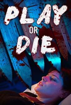 مشاهدة وتحميل فلم Play Or Die ألعب أو تموت اونلاين