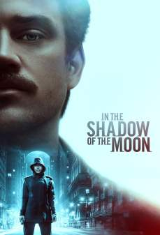 مشاهدة وتحميل فلم In the Shadow of the Moon تحت ظل القمر اونلاين