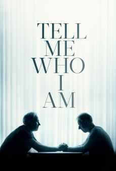 مشاهدة وتحميل فلم Tell Me Who I Am أخبرني من أنا اونلاين