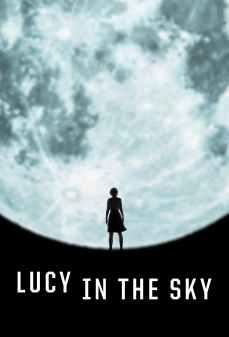 مشاهدة وتحميل فلم Lucy in the Sky لوسي في السماء اونلاين