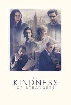 مشاهدة وتحميل فلم The Kindness of Strangers لطف الغرباء  اونلاين