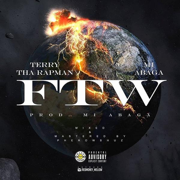 DOWNLOAD: Terry Tha Rapman – FTW ft MI Abaga