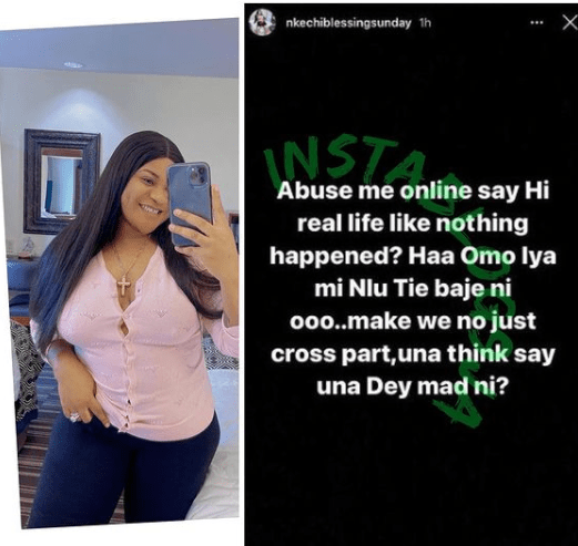'Make We No Cross Path'— Nkechi Blessing Sends Warning To Those Who Insult Her Online And Greet Her In Real Life