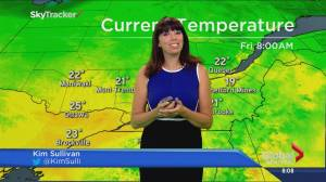 Global News Morning weather forecast: Friday, June 22