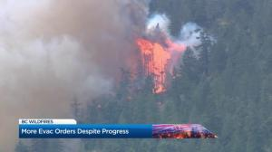 B.C. Wildfires: More evacuation orders despite progress