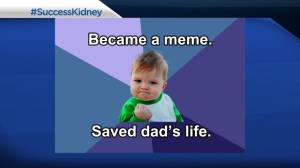 #SuccessKid saves dad's life with online campaign (02:42)