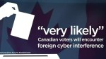 "Foreign cyber interference ""very likely"" in Canada's upcoming federal election"