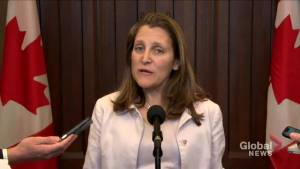 Freeland says they won't ratify CUSMA until Mexico and U.S. are ready