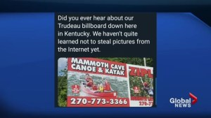 Why is Justin Trudeau on a billboard in rural Kentucky?