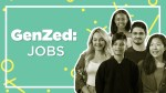 Generation Z: Careers and the workplace