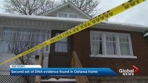 Second set of DNA evidence found in Oshawa home