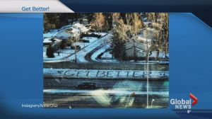 Get Better message written in snow outside Calgary hospital goes viral