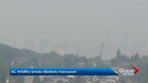 Smoke from B.C. wildfires blanketing Vancouver