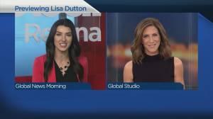 Global Regina previewing Lisa Dutton (03:18)