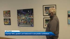 Former NHL Goalie's art featured in storyteller exhibition (01:45)