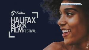 Halifax Black Film Festival celebrates its 5th anniversary (06:22)