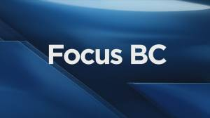 Focus BC: Friday, September 13, 2019