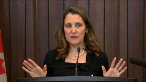 Freeland: Canadians are 'very aware' of difficulties in negotiation of CUSMA deal