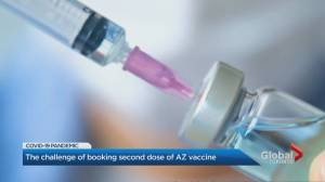 COVID-19: The challenge of booking a 2nd AstraZeneca dose in Ontario (01:39)