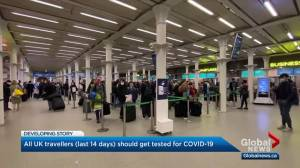 Travellers arriving from UK encouraged to immediately be tested for COVID-19 (03:12)