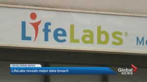 Up to 15 million Canadians possibly affected by LifeLabs data breach (02:10)