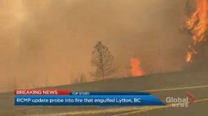 RCMP update probe into fire that engulfed Lytton, B.C. (01:13)