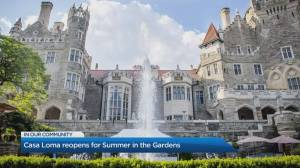 Casa Loma reopens for 'Summer in the Gardens' (04:34)