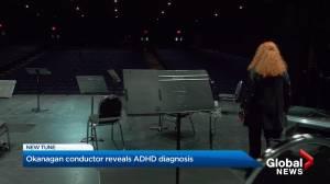 Okanagan conductor explores ADHD diagnosis in documentary (02:13)