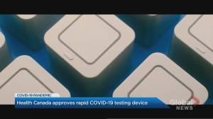 Coronavirus: Health Canada approves rapid COVID-19 testing device