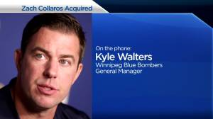 Blue Bombers GM Kyle Walters on Zach Collaros Trade