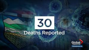 Worst single day: 30 new COVID-19 deaths in Alberta Thursday (03:39)