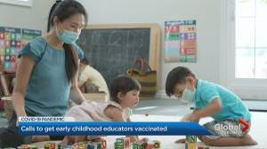 Ontario early childhood educators call for COVID-19 vaccine eligibility (03:33)