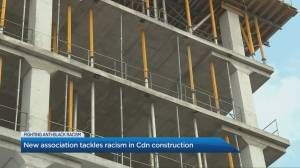 Tackling ongoing racism in Canada's construction industry (03:35)