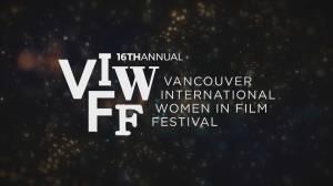 16th annual Vancouver International Women in Film Festival (03:15)
