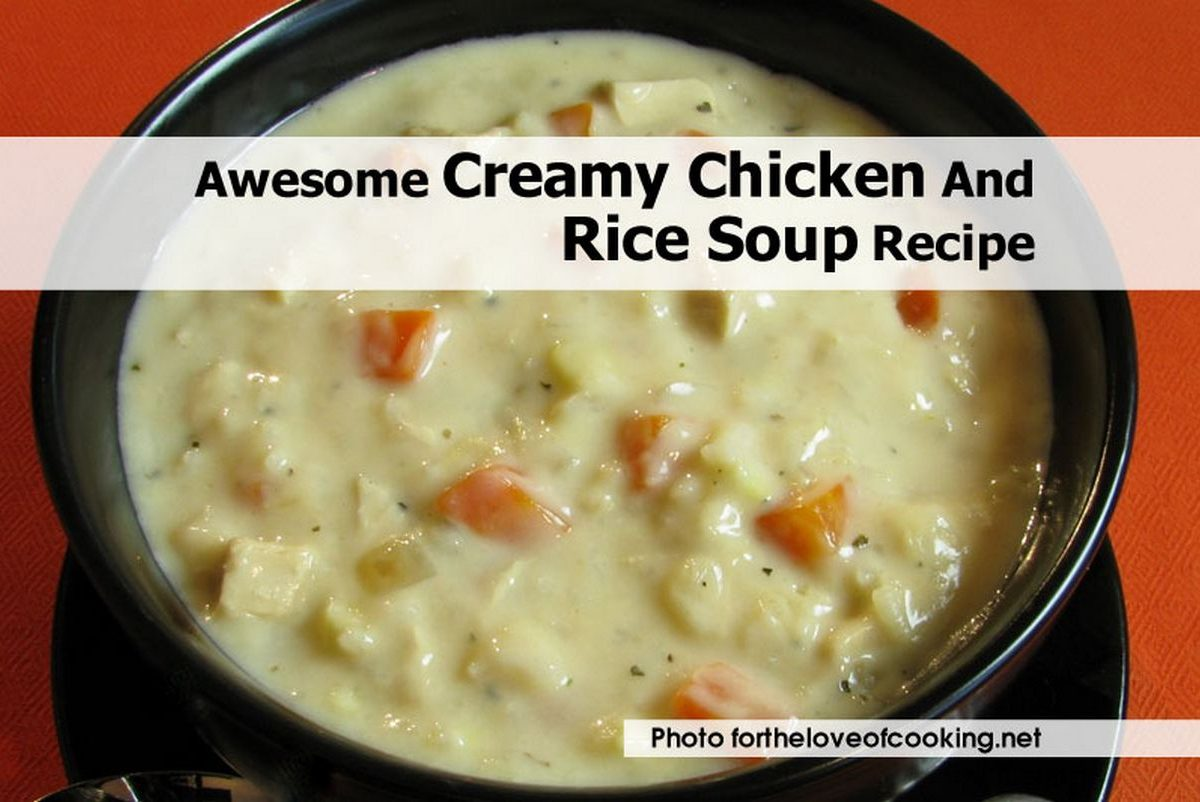 Awesome Creamy Chicken And Rice Soup Recipe
