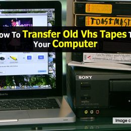 How To Transfer Old Vhs Tapes To Your Compute