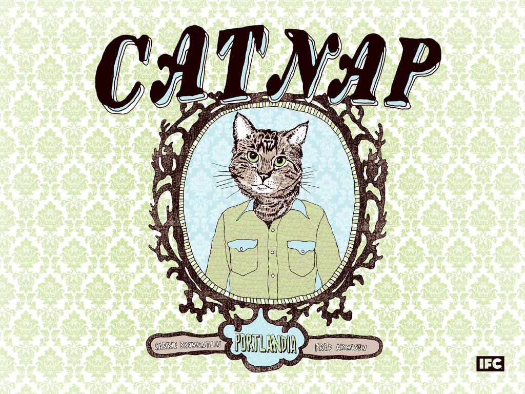 https://i1.wp.com/media.ifc.com/img/portlandia_posters/catnap_1024x768.jpg