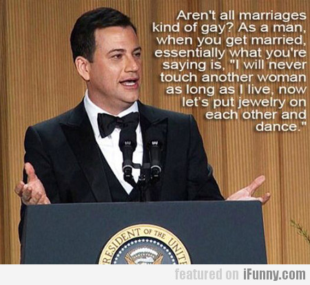 Aren't All Marriages Kind Of Gay?