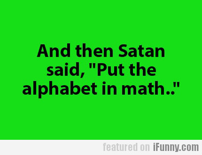 And Then Satan Said...