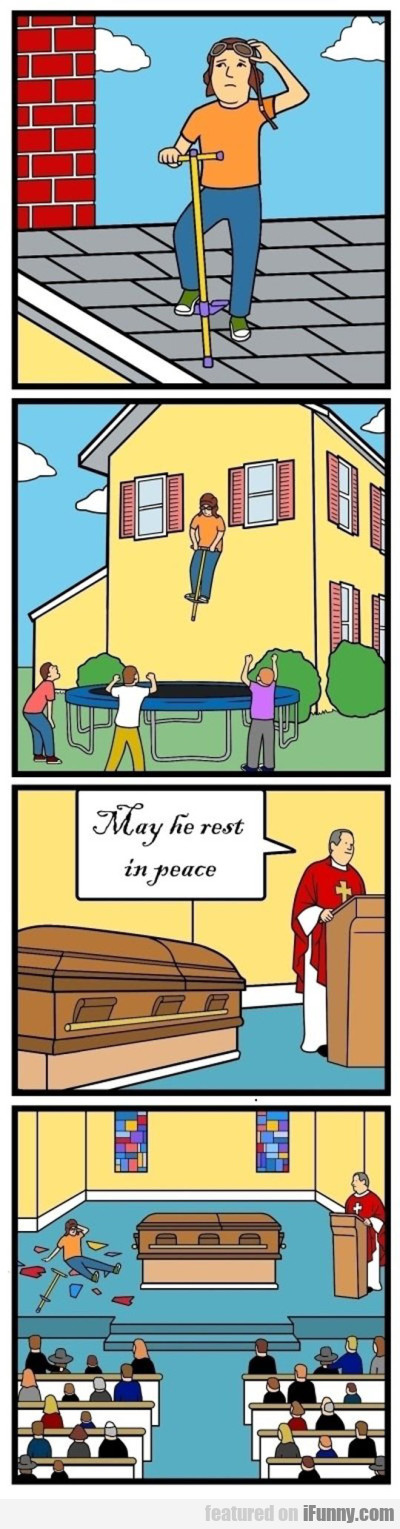 May He Rest In Peace
