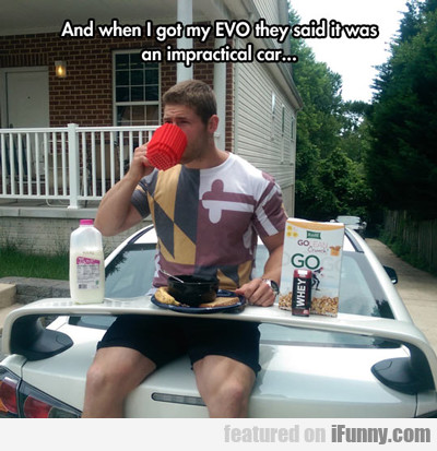 And When I Got My Evo...