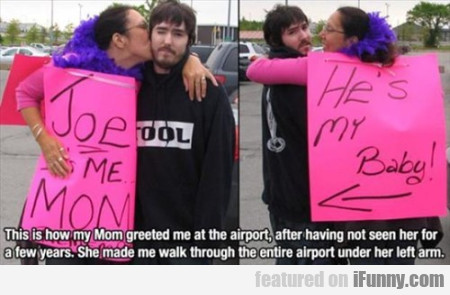 This Is How My Mom Greeted Me At The Ariport